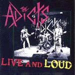 adicts - live and loud lp