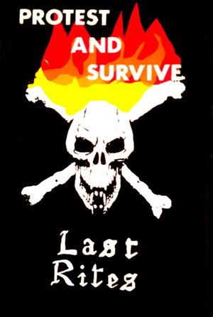 Last Rites: Protest and Survive